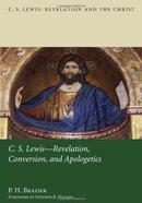 Lewis: Revelation, Conversion, and Apologetics eBook