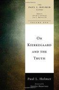 On Kierkegaard and the Truth eBook