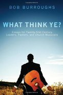 What Think Ye? eBook