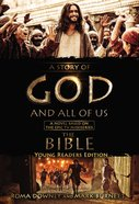 "Story of God and All of Us, the - Based on the Epic Tv Miniseries ""The Bible"" (Young Readers Edition Series) Hardback"
