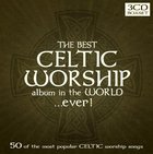 Best Celtic Album in the World...Ever! Triple CD CD