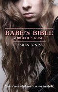Gorgeous Grace (#01 in The Babe's Bible Series) Paperback