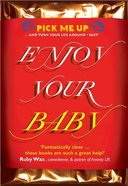 Enjoy Your Baby (Pick Me Up Series) Paperback