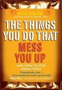 The Things You Do That Mess You Up (Pick Me Up Series) Paperback