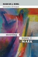 Meeting Jesus in Mark Paperback
