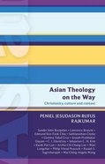 Asian Theology in the Way - Christianity, Culture and Context (#50 in International Study Guide Series) Paperback