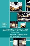 Celebrating the Eucharist Paperback