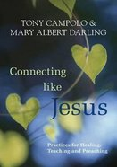 Connecting Like Jesus Paperback