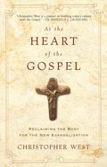 At the Heart of the Gospel Paperback