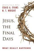 Jesus the Final Days Paperback