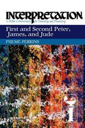 First and Second Peter, James and Jude (Interpretation Bible Commentaries Series)
