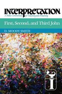 First, Second, and Third John (Interpretation Bible Commentaries Series) Paperback
