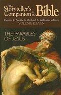 Parables of Jesus (Storyteller's Companion to the Bible) (#11 in Storyteller's Companion To The Bible Series) Hardback