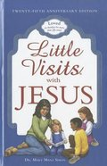 Little Visits With Jesus (25th Anniversary Edition) Hardback