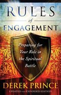 Rules of Engagement: Preparing For Your Role in the Spiritual Battle (And Expanded)