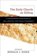 The Early Church on Killing Paperback