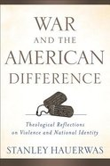 War and the American Difference Hardback