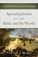 Apocalypticism in the Bible and Its World Paperback
