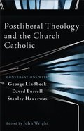 Postliberal Theology and the Church Catholic Paperback