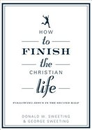 How to Finish the Christian Life Paperback