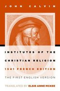 Institutes of the Christian Religion (1541 Edition)