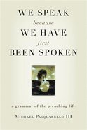 We Speak Because We Have First Been Spoken Paperback