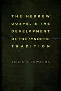 The Hebrew Gospel and the Development of the Synoptic Tradition Paperback