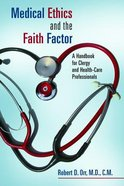 Medical Ethics and the Faith Factor Paperback