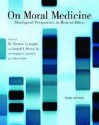 On Moral Medicine (3rd Edition) Paperback