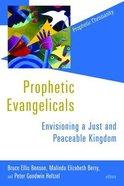 Prophetic Evangelicals Paperback