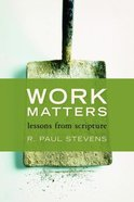 Work Matters: Lessons From Scripture Paperback