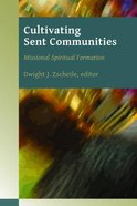 Cultivating Sent Communities (Missonal Spiritual Formation Series) Paperback