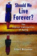 Should We Live Forever? Paperback