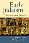 Early Judaism: A Comprehensive Overview Paperback