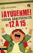 Aydenme! Soy Lder De Adolescentes De 12 a 15! (Help! I'm A Junior High Youth Worker!) Paperback