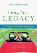 Living Your Legacy Paperback