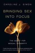 Bringing Sex Into Focus Paperback