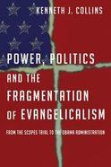 Power Politics and the Fragmentation of Evangelicalism Paperback