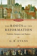 The Roots of the Reformation (2nd Edition) Paperback