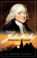 The Amazing John Wesley Paperback