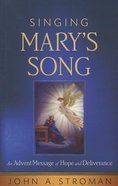 Singing Mary's Song Paperback