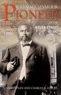 William J. Seymour-Pioneer of the Azusa Street Revival Paperback