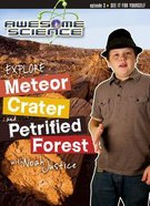 Explore Meteor Crater and Petrified Forest (Study Guide) (#03 in Awesome Science Series) Paperback