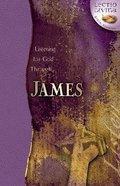 Listening For God Through James (Lectio Divina Bible Studies Series) Paperback