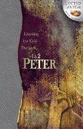 Listening For God Through 1 & 2 Peter (Lectio Divina Bible Studies Series) Paperback