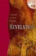 Listening For God Through Revelation (Lectio Divina Bible Studies Series)