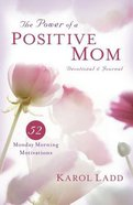 Power of a Positive Mom Devotional Journal