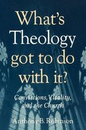 What's Theology Got to Do With It? Paperback