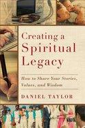 Creating a Spiritual Legacy Paperback