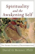 Spirituality and the Awakening Self Paperback